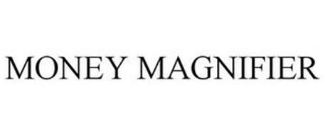 MONEY MAGNIFIER