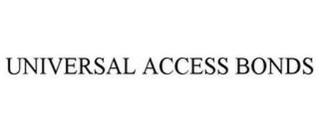 UNIVERSAL ACCESS BONDS