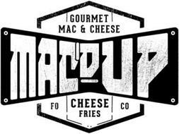 GOURMET MAC & CHEESE MAC'D UP FO CHEESEFRIES CO