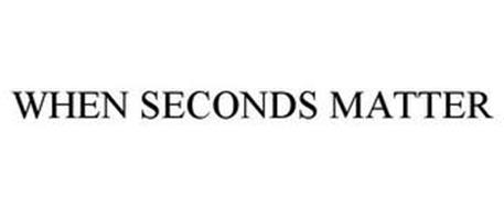 WHEN SECONDS MATTER