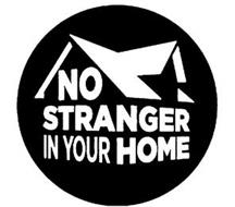 NO STRANGER IN YOUR HOME