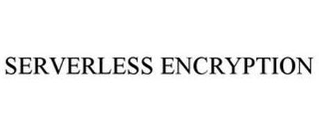 SERVERLESS ENCRYPTION