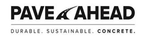 PAVE AHEAD DURABLE. SUSTAINABLE. CONCRETE.
