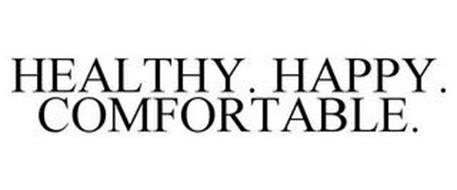 HEALTHY. HAPPY. COMFORTABLE.