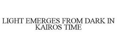 LIGHT EMERGES FROM DARK IN KAIROS TIME