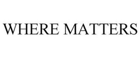 WHERE MATTERS