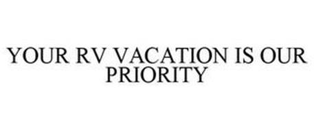 YOUR RV VACATION IS OUR PRIORITY