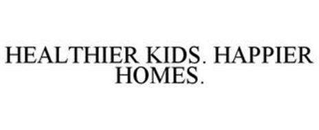 HEALTHIER KIDS. HAPPIER HOMES.