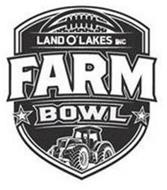 LAND O'LAKES, INC. FARM BOWL