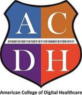 ACDH AMERICAN COLLEGE OF DIGITAL HEALTHCARE 010001010011010011011101000010110010111