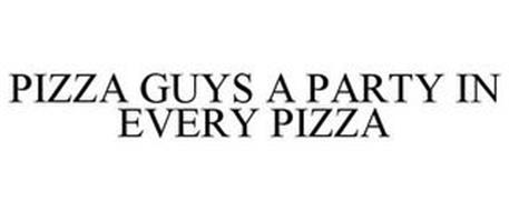 PIZZA GUYS A PARTY IN EVERY PIZZA