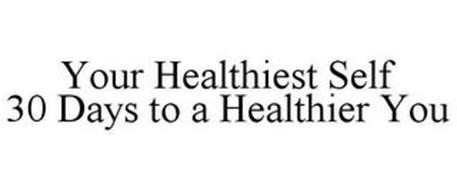 YOUR HEALTHIEST SELF 30 DAYS TO A HEALTHIER YOU