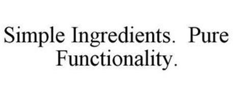 SIMPLE INGREDIENTS. PURE FUNCTIONALITY.