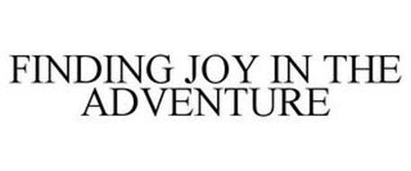 FINDING JOY IN THE ADVENTURE