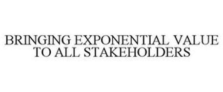 BRINGING EXPONENTIAL VALUE TO ALL STAKEHOLDERS