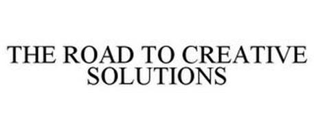 THE ROAD TO CREATIVE SOLUTIONS