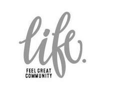 LIFE. FEEL GREAT COMMUNITY