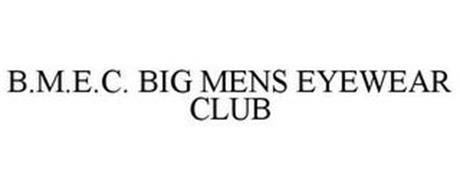 B.M.E.C. BIG MENS EYEWEAR CLUB