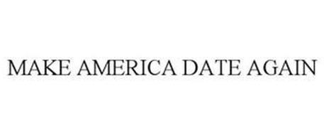 MAKE AMERICA DATE AGAIN