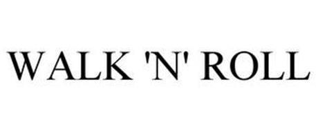 WALK 'N' ROLL