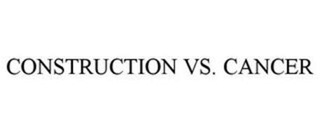 CONSTRUCTION VS. CANCER