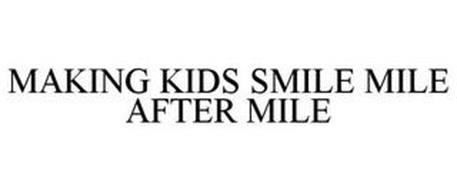 MAKING KIDS SMILE MILE AFTER MILE