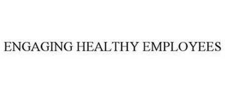 ENGAGING HEALTHY EMPLOYEES