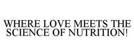 WHERE LOVE MEETS THE SCIENCE OF NUTRITION!