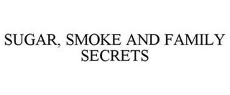 SUGAR, SMOKE AND FAMILY SECRETS