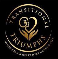 TRANSITIONAL TRIUMPHS WHERE HEAD & HEART MEET HANDS & FEET