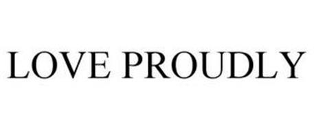 LOVE PROUDLY