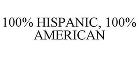 100% HISPANIC, 100% AMERICAN