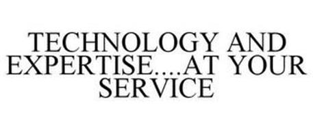 TECHNOLOGY AND EXPERTISE....AT YOUR SERVICE