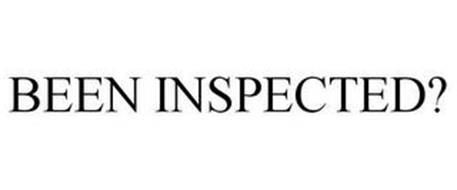 BEEN INSPECTED?