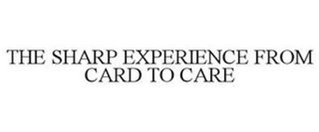 THE SHARP EXPERIENCE FROM CARD TO CARE