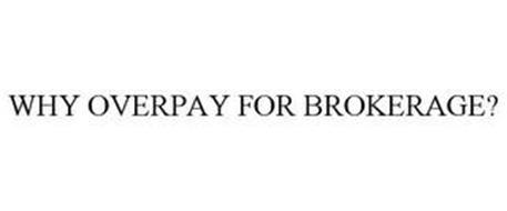 WHY OVERPAY FOR BROKERAGE?