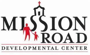 MISSION ROAD DEVELOPMENTAL CENTER
