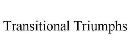 TRANSITIONAL TRIUMPHS