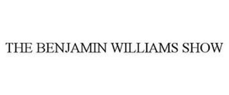 THE BENJAMIN WILLIAMS SHOW