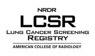 NRDR LCSR LUNG CANCER SCREENING REGISTRY AMERICAN COLLEGE OF RADIOLOGY