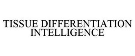 TISSUE DIFFERENTIATION INTELLIGENCE