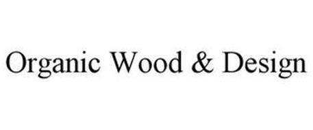 ORGANIC WOOD & DESIGN