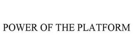 POWER OF THE PLATFORM