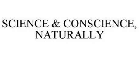 SCIENCE & CONSCIENCE, NATURALLY