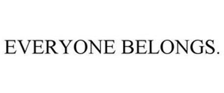 EVERYONE BELONGS.