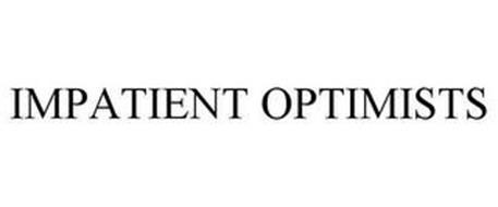 IMPATIENT OPTIMISTS