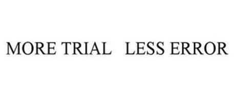MORE TRIAL LESS ERROR