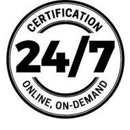 CERTIFICATION 24/7 ONLINE, ON-DEMAND