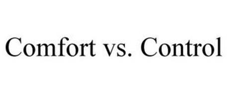 COMFORT VS. CONTROL