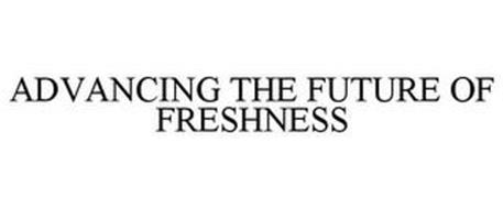 ADVANCING THE FUTURE OF FRESHNESS